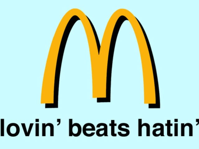 Haters, Gather 'Round: Let's All Hate On the New McDonald's Tagline