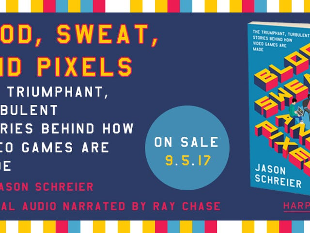Learn Where Video Games Come From With Jason Schreier'sBlood, Sweat, and Pixels- Just $3 on Kindle Today