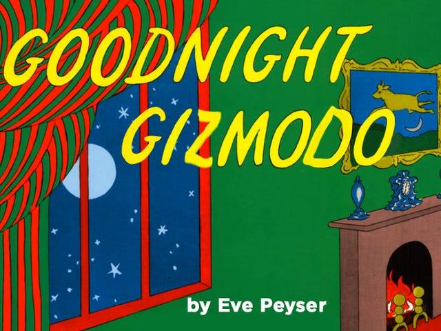 Buenas noches, Gizmodo