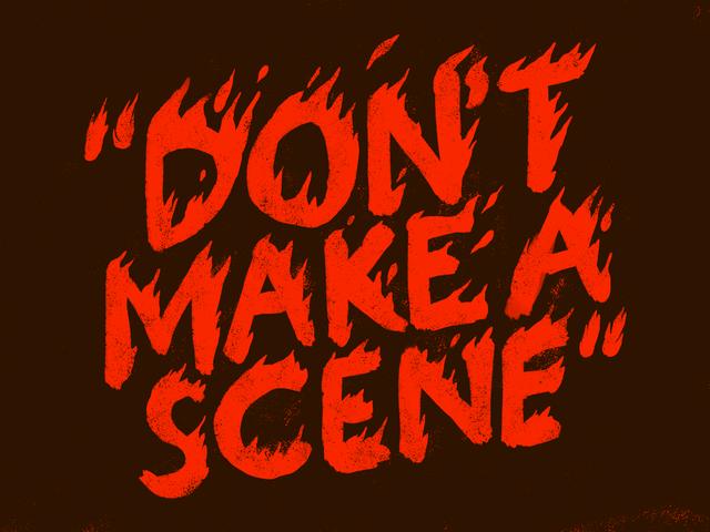 Non fare una scena