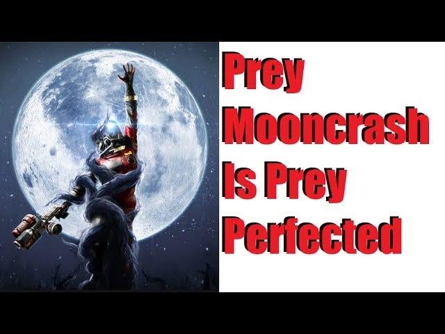 Prey Mooncrash est une proie perfectionnée (pas de spoilers)
