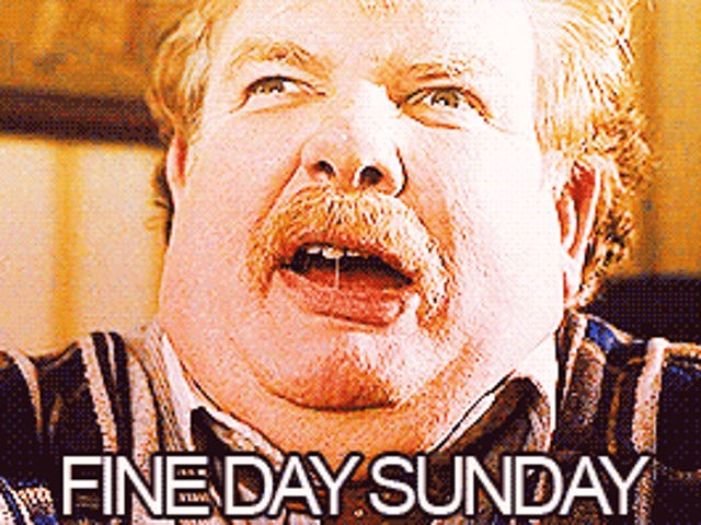 Sunday...Oh Yeah