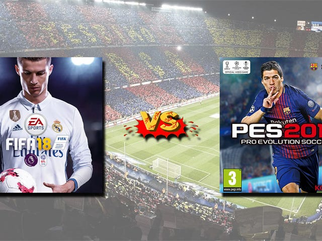 FIFA 18 vs PES 2018: Which Is Better?