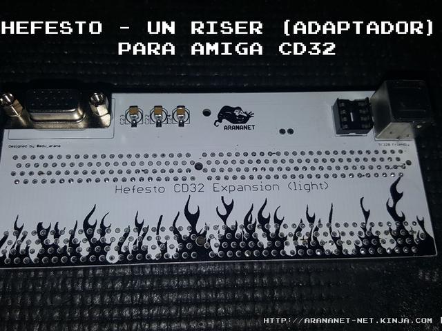 Hefesto - Un riser (adaptador) para Amiga CD32