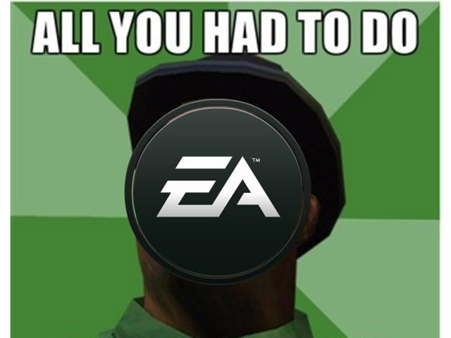 All You Had to do was not call it that, EA!