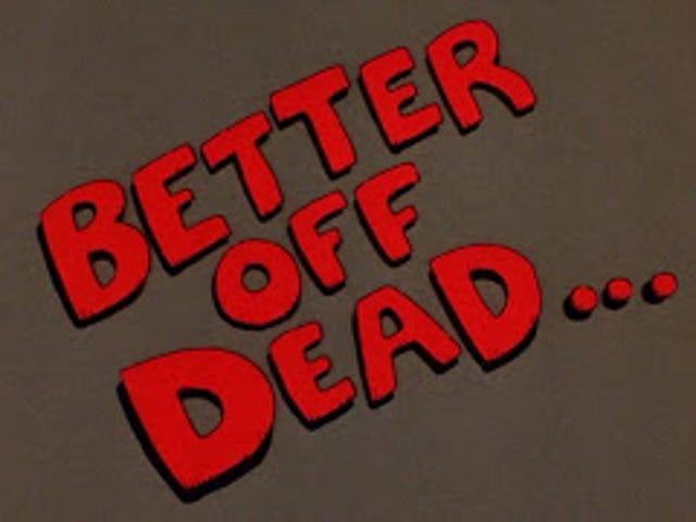 Better Off Dead ... (1985)