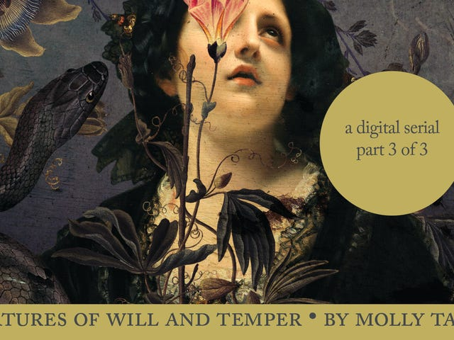 <i>Creatures of Will & Temper</i> Viktorya Fantezi Seri <i>Creatures of Will & Temper</i> burada io9'da Sona Erdi