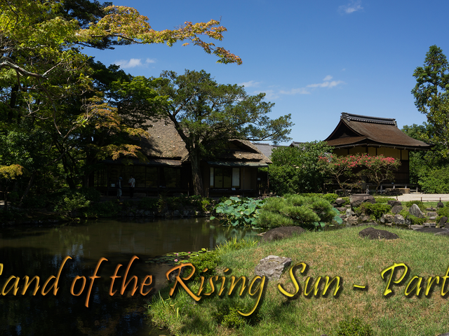 Land of the Rising Sun - Part 1