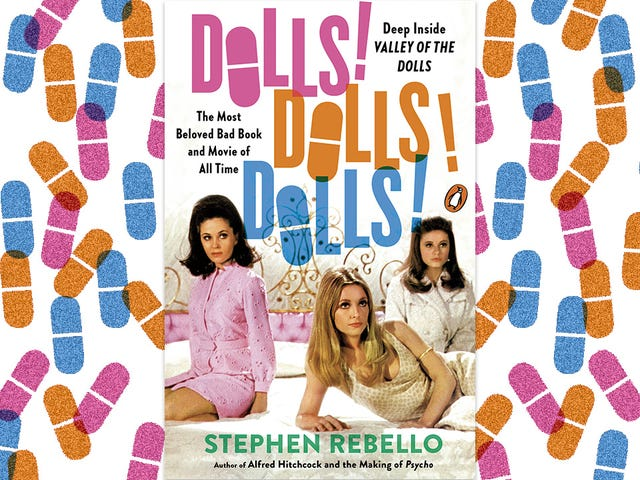 This Valley Of The Dolls history is as fun and tawdry as its subject