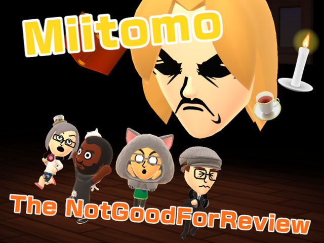 Miitomo: The NotGoodForReview