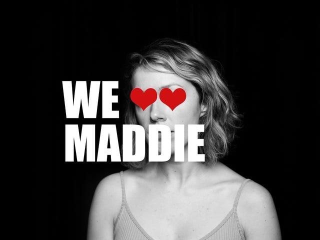 WE <3 MADDIE