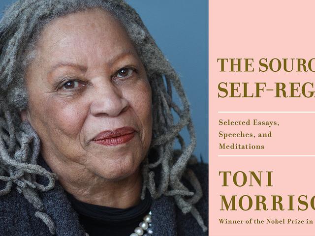 Femmes, race et mémoire: extrait du nouveau livre de Toni Morrison, <i>The Source of Self-Regard</i>
