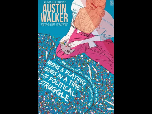 """Austin Walker - """"Games will not save us, but we can't escape them"""""""