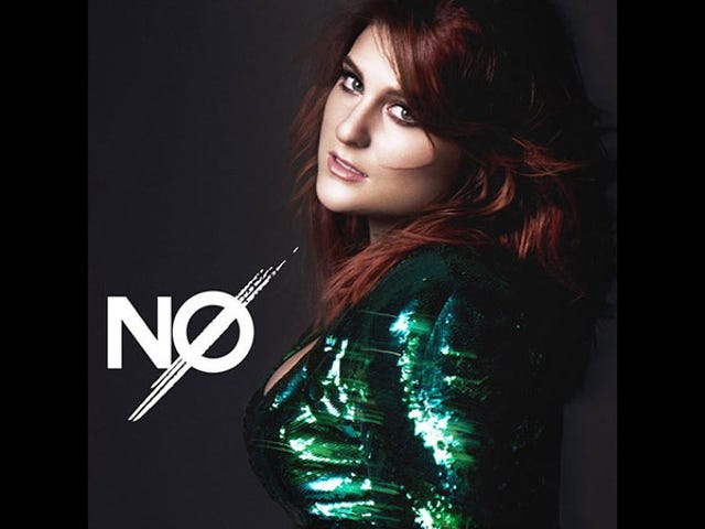 Yes, Meghan Trainor's New Single Is Called 'No'