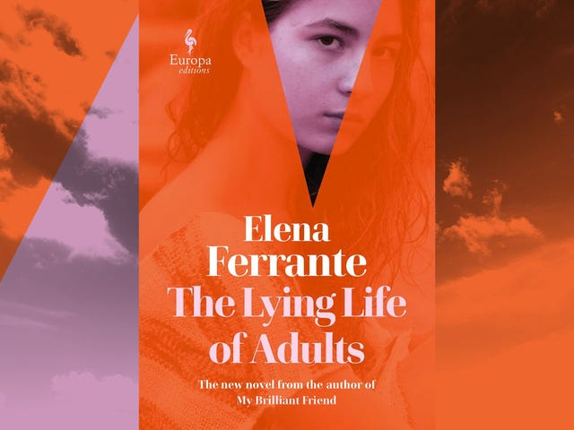 A girl obsesses over The Lying Life Of Adults in Elena Ferrante's latest novel