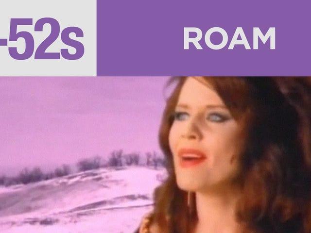 B52s - Roam