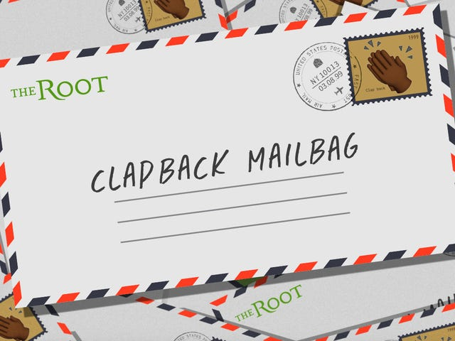 The Root's Clapback Mailbag: Celebrity Edition