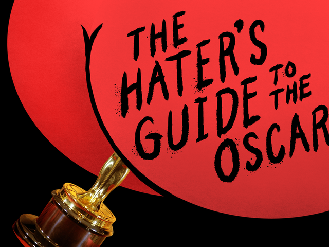 De 2017 Hater's Guide To The Oscars