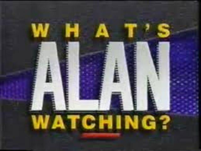 O que Alan está assistindo?