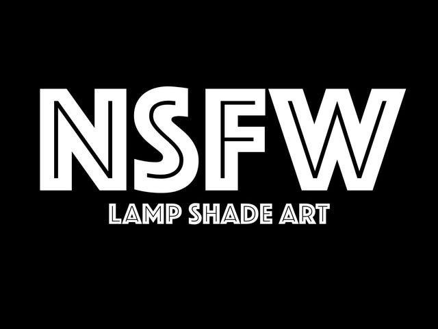 NSFW : LAMP SHADE ART