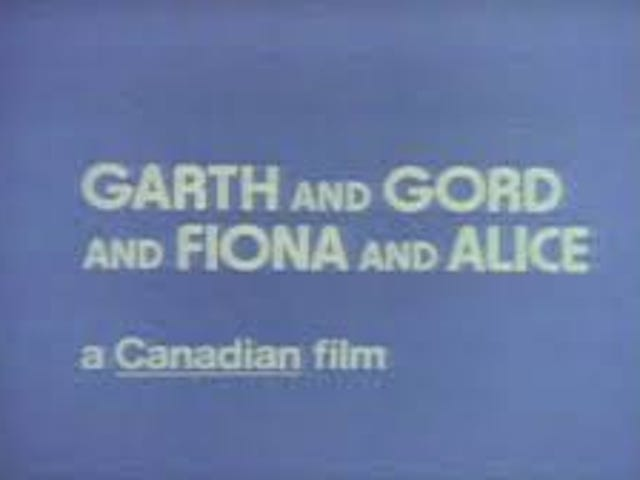Garth and Gord and Fiona and Alice