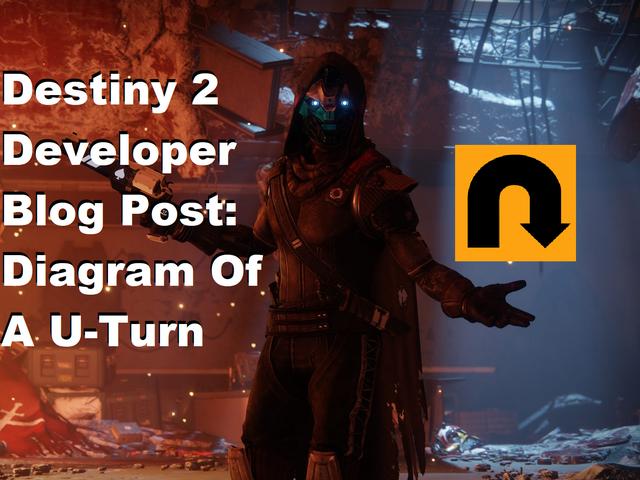Destiny 2 Developer Blog Post Review: A Diagram Of A U-Turn