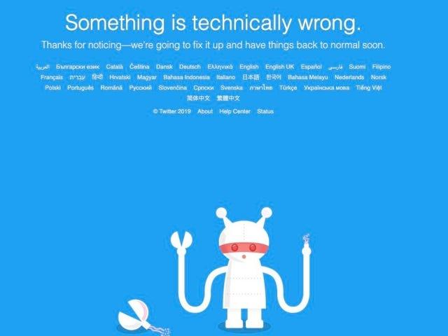 Twitterはダウンしている、それが誰も私の病気を好きではない理由であるに違いない[更新:戻ってきた]