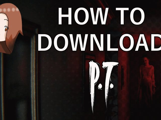 A Guide on Redownloading P.T. (If You Lost It Previously)