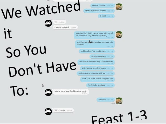 We Watched it So You Don't Have To:  Feast 1 - 3