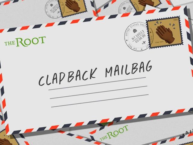Clapback Mailbag di The Root: alcune regole e promemoria per le persone che leggono la radice