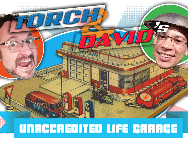 Looking for Car Repair and Life Advice? Welcome to Torch and David's Unaccredited Life Garage