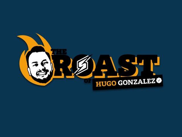 Thể thao điện tử cuối tuần - The Roast of Hugo Gonzalez
