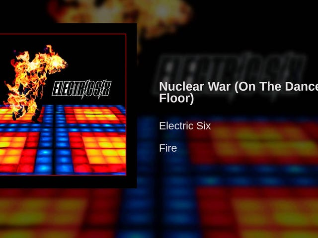 Electric Six - 'Guerra Nuclear (na pista de dança)'