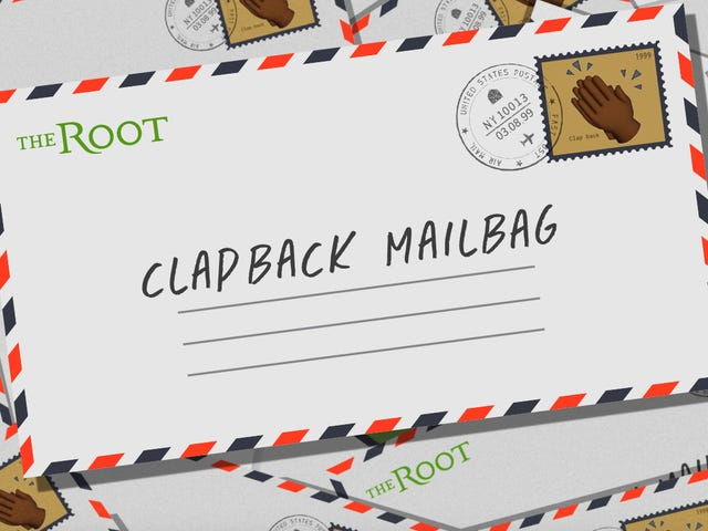 The Root's Clapback Mailbag: Killing Me Softly