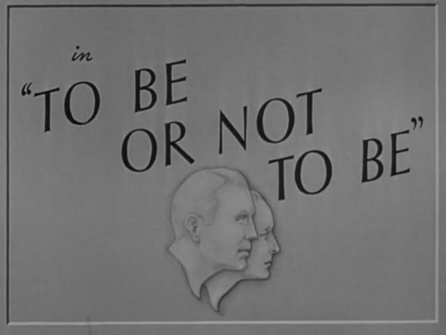 Olmak ya da Olmamak (1942)