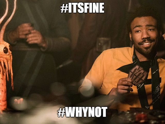 """Solo"" Movie Discussion: #itsfine #whynot UPDATED"