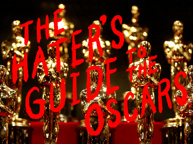 2016 Hater's Guide To The Oscars