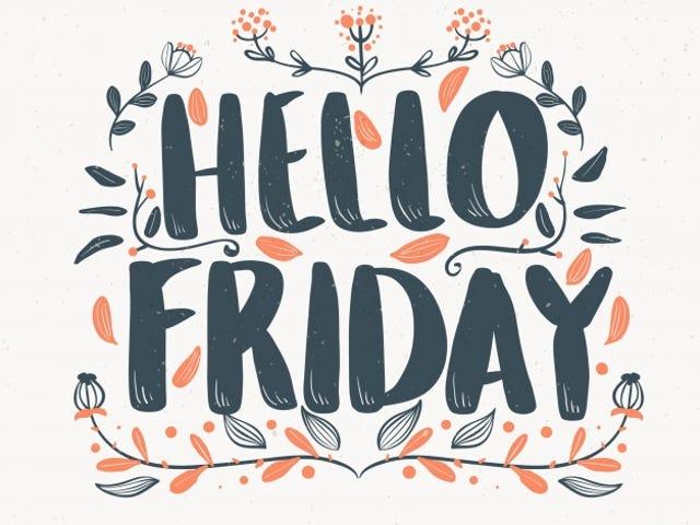 Helllllooooooo, Friday! (AM OT)