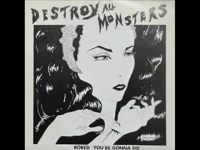 Destroy All Monsters--'Bored'