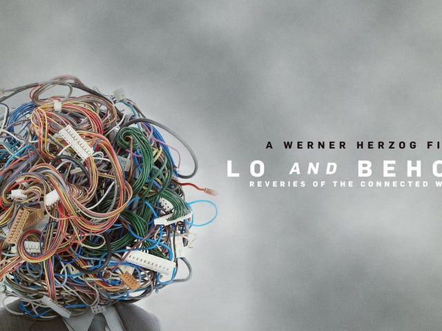 Documentary:  Lo And Behold, Reveries Of The Connected World
