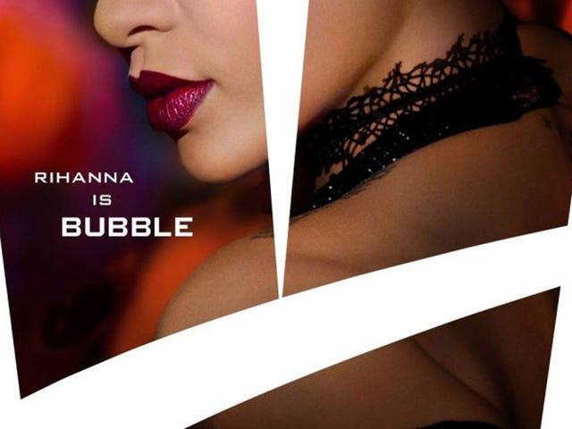 Rihanna Is Bubble