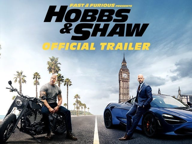 """I broke down and watched the """"Hobbs and Shaw"""" trailer"""