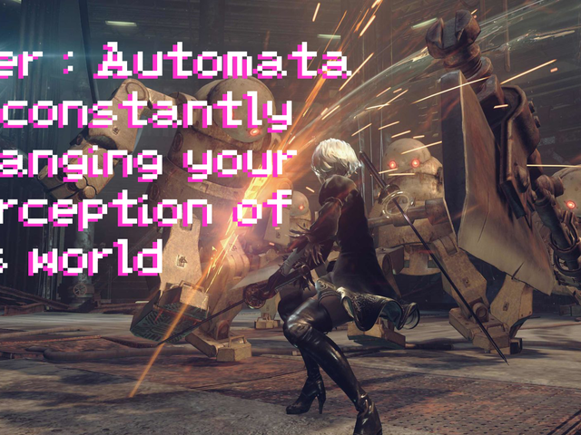 Nier : Automata is constantly changing your perception of its world