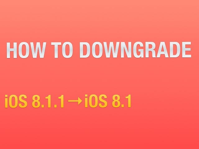 Downgrade From iOS 8.1.1 to 8.1 If You Want to Jailbreak