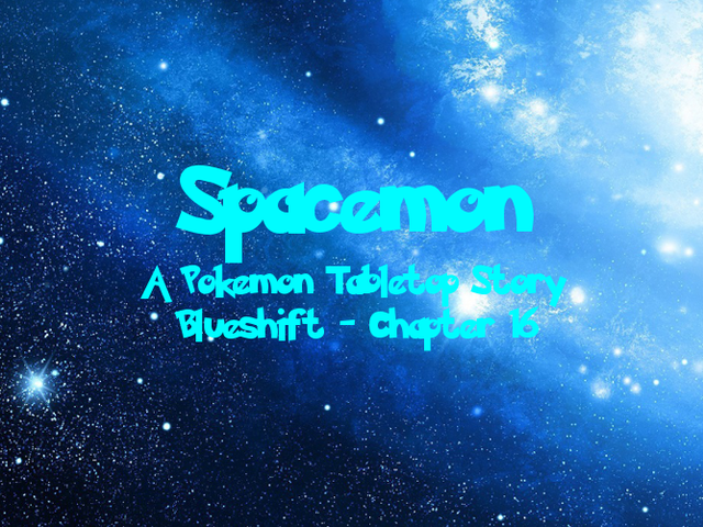 Spacemon: Blueshift - Chapter 16: Bittersweet Reunion