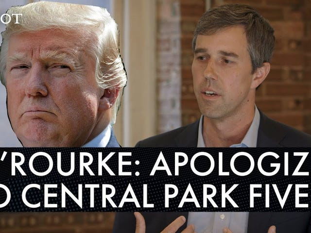 Beto O'Rourke Says Donald Trump Owes The Exonerated Five an Apology