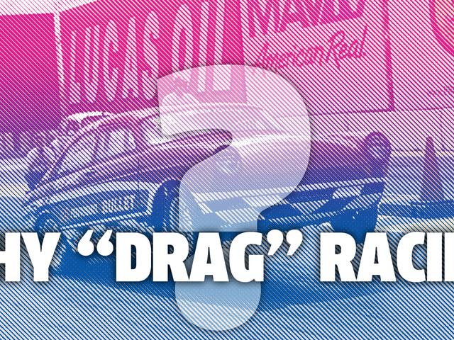 Pourquoi Drag Racing est-il appelé Drag Racing?