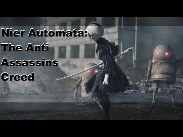 Nier Automata est le credo de Anti Assassins: ou tout est une question de perspective