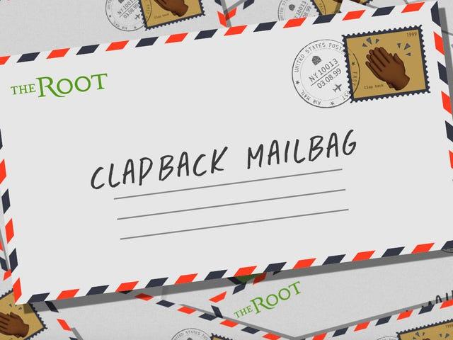 Root 's Clapback Mailbag : 힘든 일이지만 누군가 그것을해야한다.