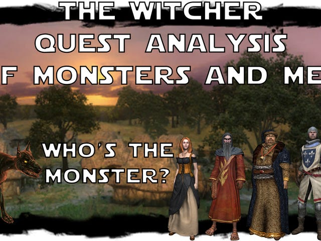 The Witcher Quest Analysis - Of Monsters and Men